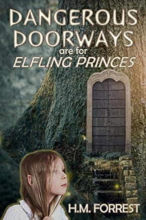 Dangerous Doorways are for Elfling Princes