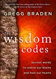 The Wisdom Codes: Ancient Words to Rewire Our