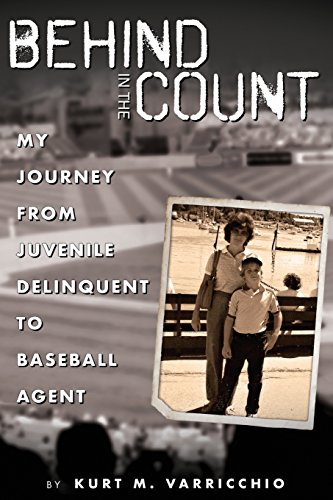 Behind in the Count My Journey from Juvenile Delinquent to Baseball Agent [Varricchio, Kurt M] (Tapa Blanda)