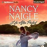 Life After Perfect | Nancy Naigle