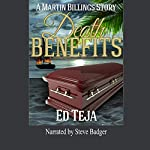 Death Benefits : A Martin Billings Story, Book 2 | Ed Teja