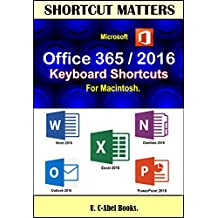 Microsoft Office 356/2016 Keyboard Shortcuts For Macintosh (Shortcut Matters)