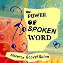 The Power of the Spoken Word Audiobook by Florence Scovel-Shinn Narrated by Dixie Glassman