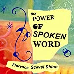 The Power of the Spoken Word | Florence Scovel-Shinn