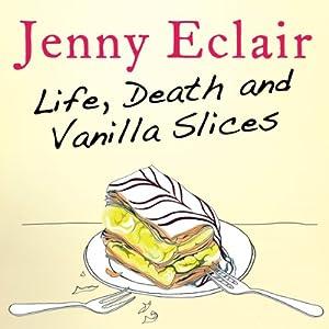 Life, Death and Vanilla Slices Audiobook