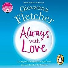 Always with Love | Livre audio Auteur(s) : Giovanna Fletcher Narrateur(s) : Hannah Tointon