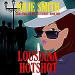 Louisiana Hotshot: Talba Wallis #1   Julie Smith