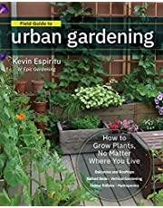 Field Guide to Urban Gardening: Sort Through the Small-Space Options and Get Growing Today