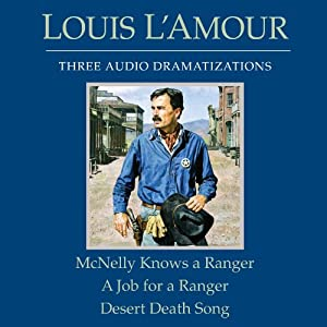 McNelly Knows a Ranger - A Job for a Ranger - Desert Death Song (Dramatized) Audiobook