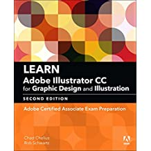 Learn Adobe Illustrator CC for Graphic Design and Illustration: Adobe Certified Associate Exam Preparation (2nd Edition)