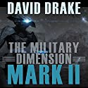 The Military Dimension: Mark II Audiobook by David Drake Narrated by Stephen Bel Davies