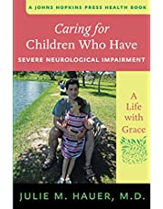 Caring for Children Who Have Severe Neurological Impairment: A Life with Grace