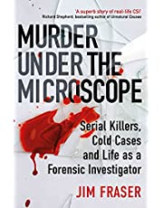 Murder Under the Microscope: A Personal History of Homicide