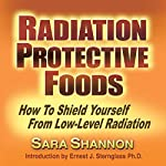 Radiation Protective Foods: A Menu for the Nuclear Age | Sara Shannon