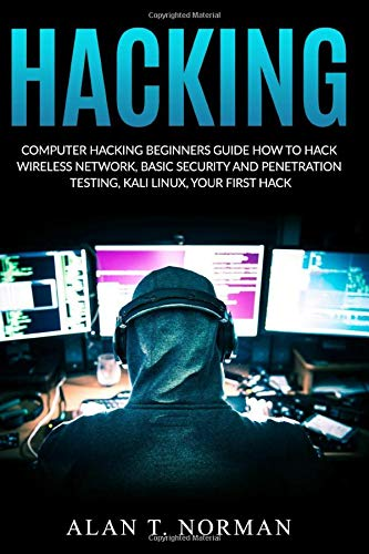 Computer Hacking Beginners Guide: How to Hack