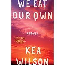 We Eat Our Own: A Novel
