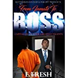 From Inmate To Boss