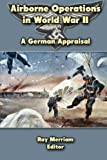Airborne Operations in World War II, Ray Merriam, 1470188791