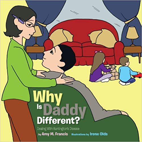 Why Is Daddy Different?: Dealing With Huntington's Disease