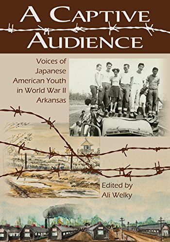 A Captive Audience: Voices of Japanese American Youth in World War II Arkansas