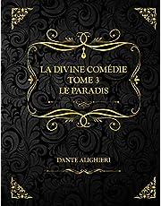 La divine Comédie - Tome 3 - Le Paradis: Dante Alighieri