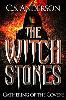 The Witch Stones - Gathering Of The Covens by [Anderson, C.S.]
