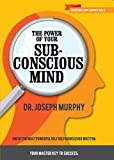 The Power of Your Subconscious Mind by Dr. Joseph Murphy - Paperback