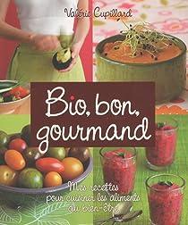 Bio, bon, gourmand par Cupillard