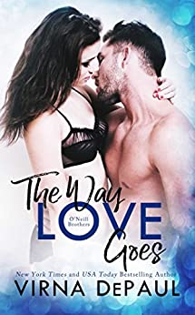 The Way Love Goes: O'Neill Brothers (Home to Green Valley Book 2) by [DePaul, Virna]