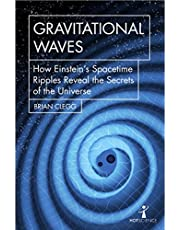 Gravitational Waves: How Einstein's spacetime ripples reveal the secrets of the universe