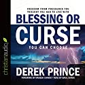 Blessing or Curse: You Can Choose Audiobook by Derek Prince Narrated by Basil Sands