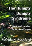 The Humpty Dumpty Syndrome: Hope and Healing for Broken People