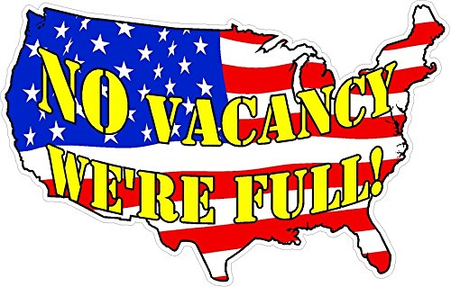 NO VACANCY WERE FULL anti imigration anti obama ISIS sticker decal