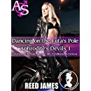 Dancing on the Futa's Pole (Aphrodite's Devils 1): (A Futa-on-Female, Menage, MC, Exhibitionism Erotica)
