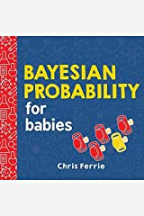 Bayesian Probability for Babies (Baby University) Board book