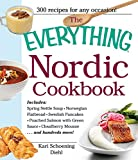 The Everything Nordic Cookbook: Includes: Spring Nettle Soup, Norwegian Flatbread, Swedish Pancakes, Poached Salmon with Green Sauce, Cloudberry Mousse...and hundreds more! (Everything)