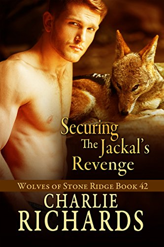 Securing the Jackal's Revenge (Wolves of Stone Ridge Book 42) by [Richards, Charlie]