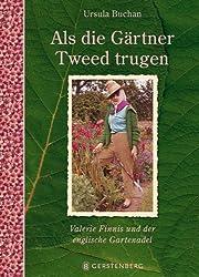 Als die Gärtner Tweed trugen - SA: Valerie Finnis und der englische Gartenadel
