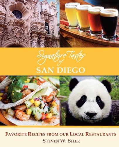 Signature Tastes of San Diego: Favorite Recipes of our Local Restaurants