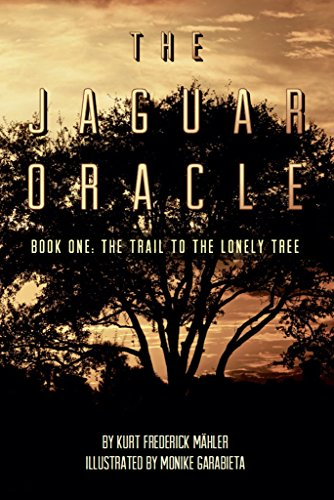 The Jaguar Oracle: Book One: The Trail to the Lonely Tree Pdf