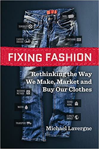 Fixing Fashion Rethinking The Way We Make Market And Buy Our