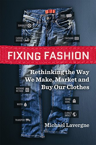 Image of Fixing Fashion: Rethinking the Way We Make, Market and Buy Our Clothes