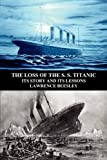 The Loss of the S S Titanic, Lawrence Beesley, 1781391696