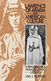 Lawrence of Arabia and American Culture: The Making of a Transatlantic Legend (Contributions to the Study of Popular Culture)