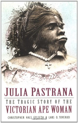 Julia Pastrana: The Tragic Story of the Victorian Ape Woman