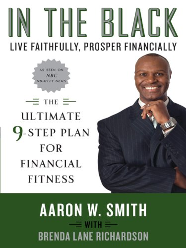 Search : In the Black: Live Faithfully, Prosper Financially: The Ultimate 9-Step Plan for Financial Fitness