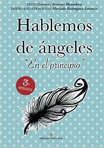 Hablemos de ángeles. En el principio: Amazon.es: Lorenzo Brotons Monedero: Libros