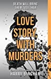 Love Story, With Murders: Fiona Griffiths Crime Thriller Series Book 2 (Fiona Griffiths 2)