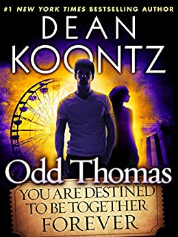 Odd Thomas: You Are Destined to Be Together Forever (Short Story) (Kindle Single) by [Koontz, Dean]
