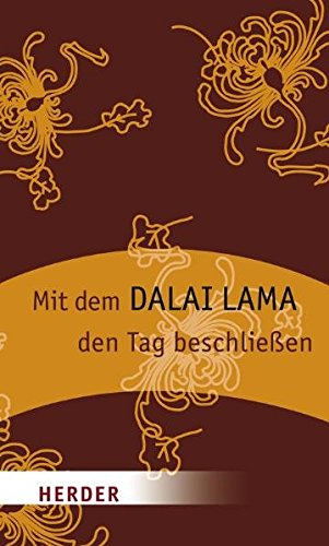 Mit dem Dalai Lama den Tag beschließen (HERDER spektrum)